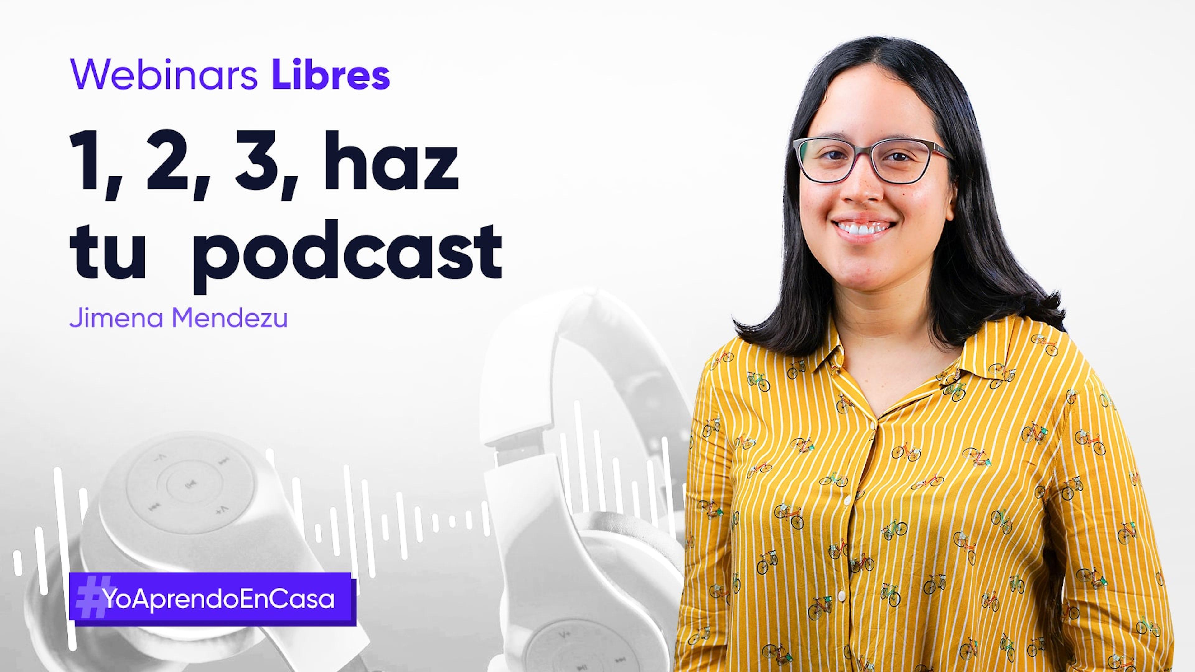 Webinar: ¡1, 2, 3, haz tu podcast!