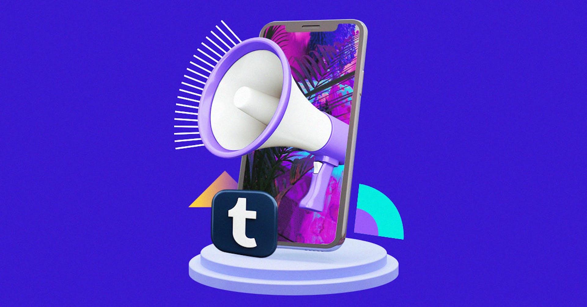 Aprende cómo hacer Marketing en Tumblr y mejora el alcance de tu marca