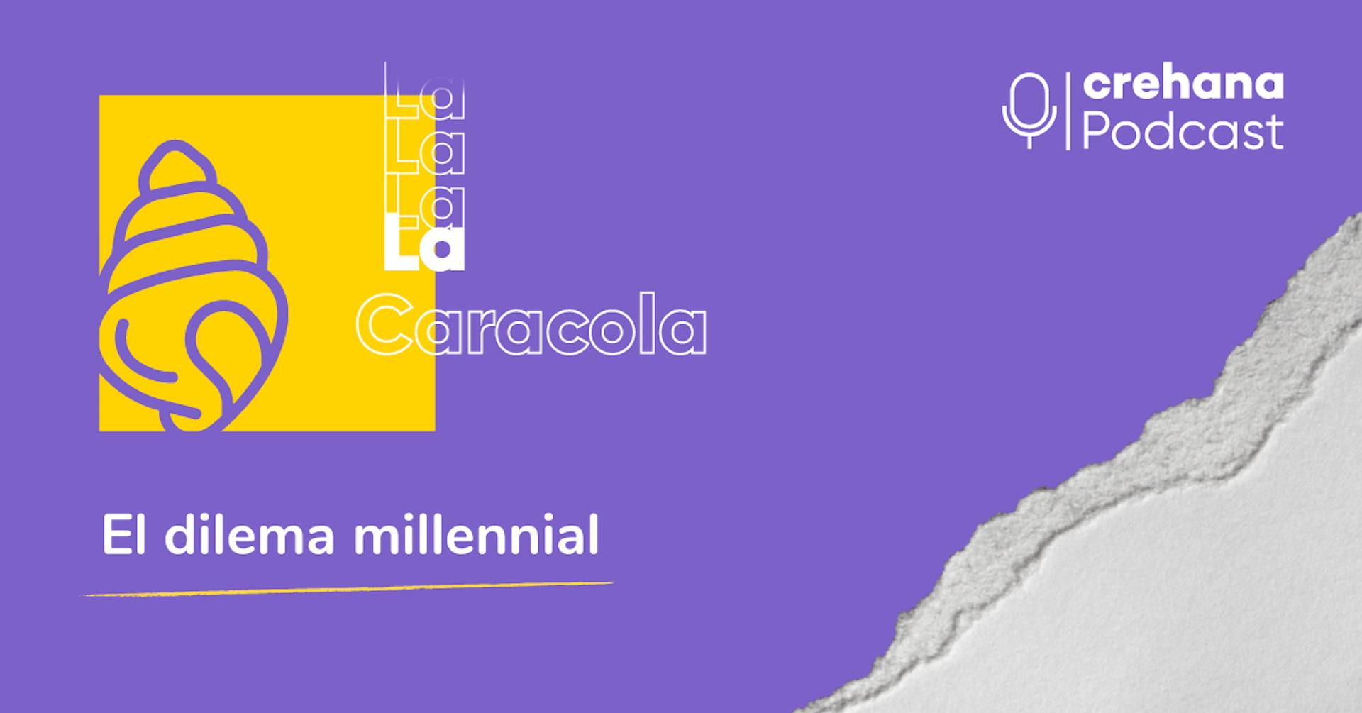 La Caracola, episodio 1: ¿Existe el balance entre el trabajo y la vida personal?