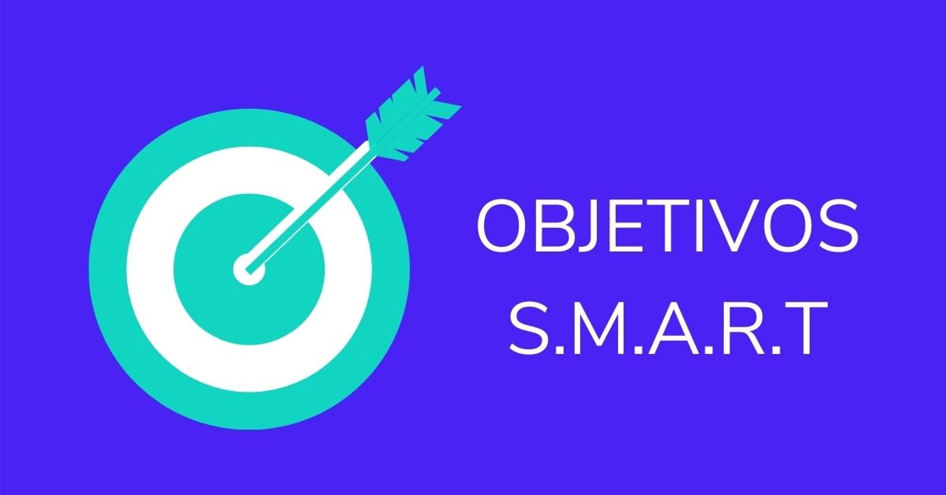 ¡Logra tus metas con los objetivos SMART!