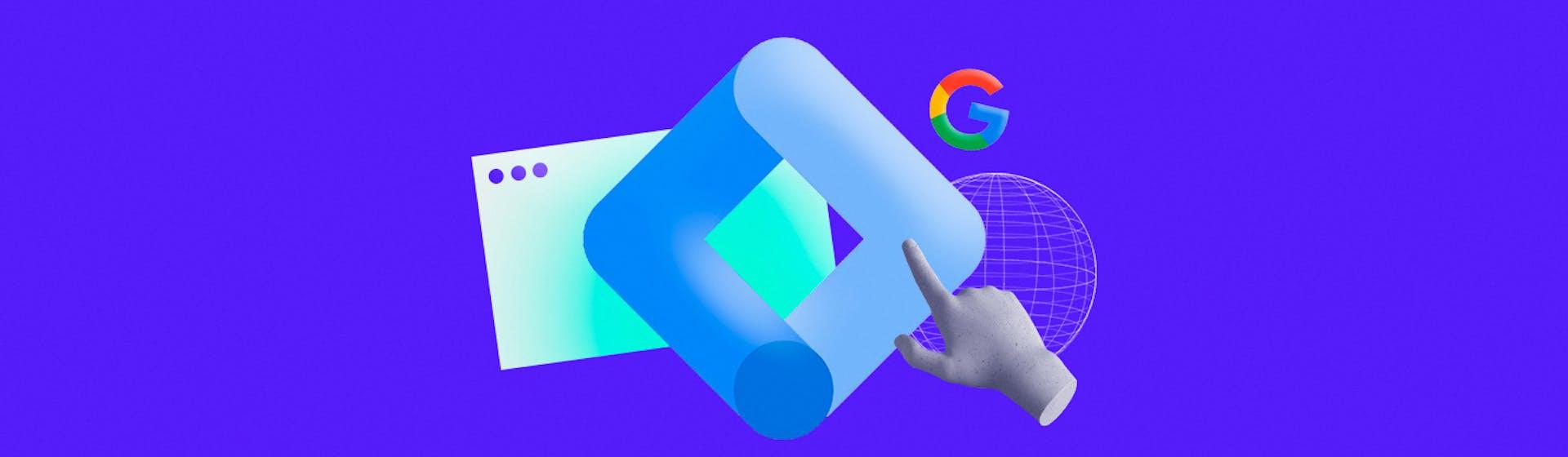 Google Tag Manager: la herramienta que hará de tu sitio web el más visitado