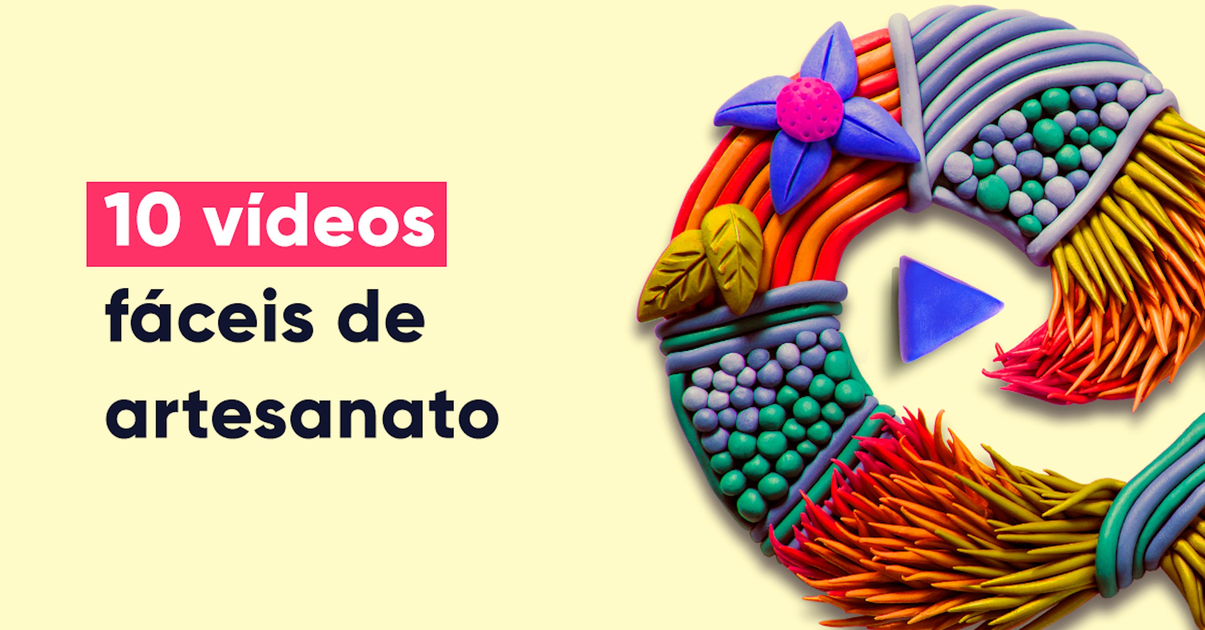 10 vídeos de artesanato para fazer você se sentir melhor
