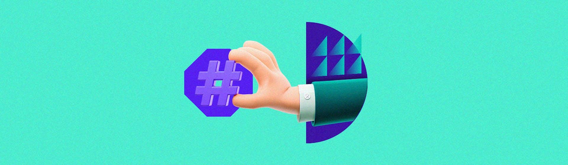 ¿Qué es un hashtag, para qué sirve y cómo usarlo para llegar a nuevos clientes?