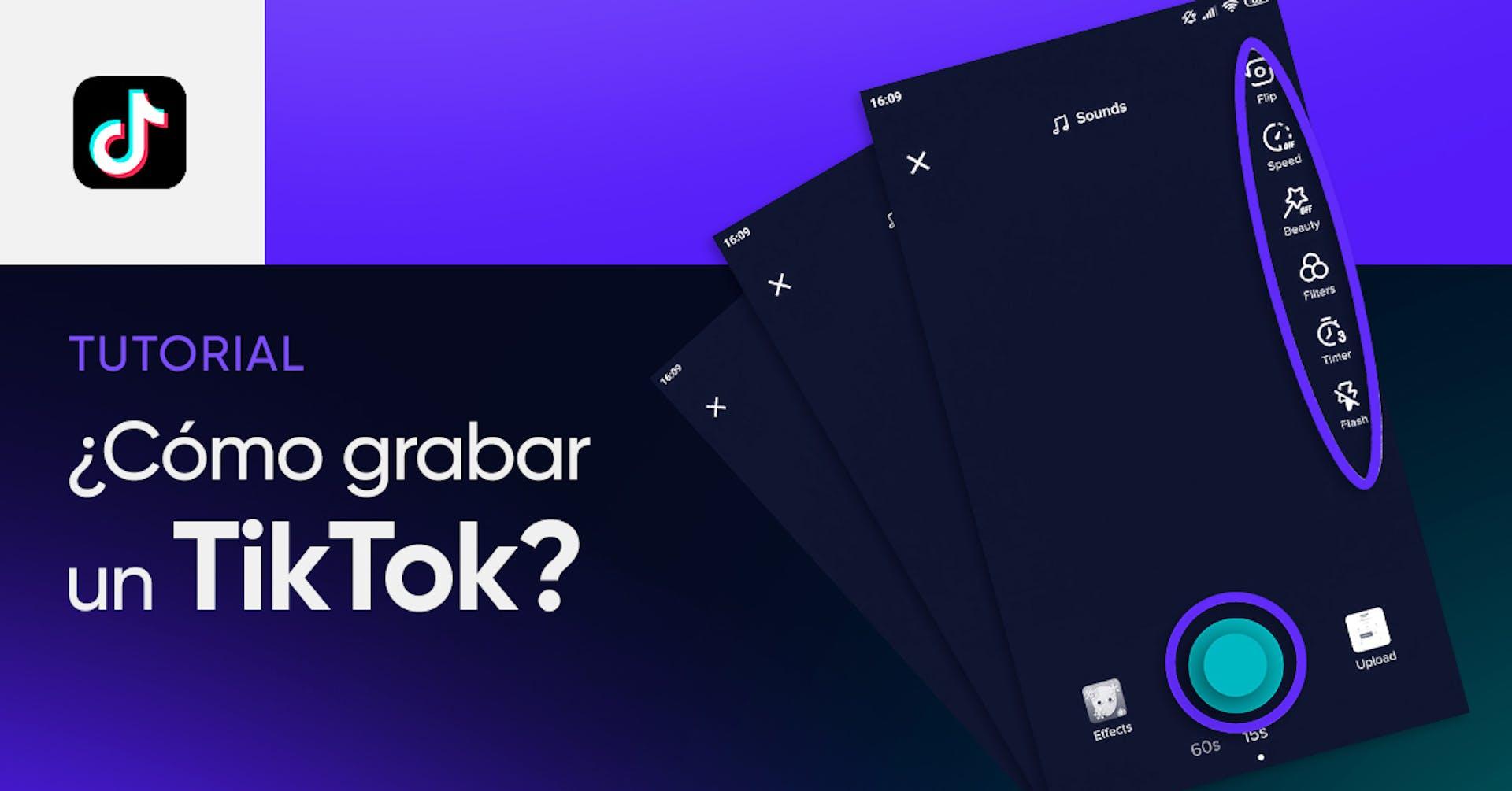 Aprende cómo grabar un Tik Tok paso a paso y otros secretos de la app