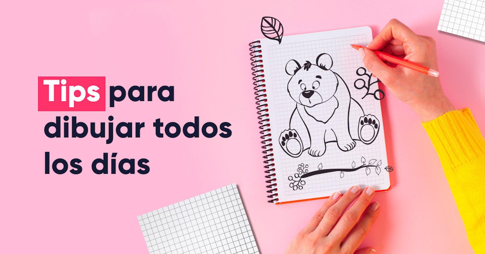 Dibujar a mano: Tips para crear diariamente