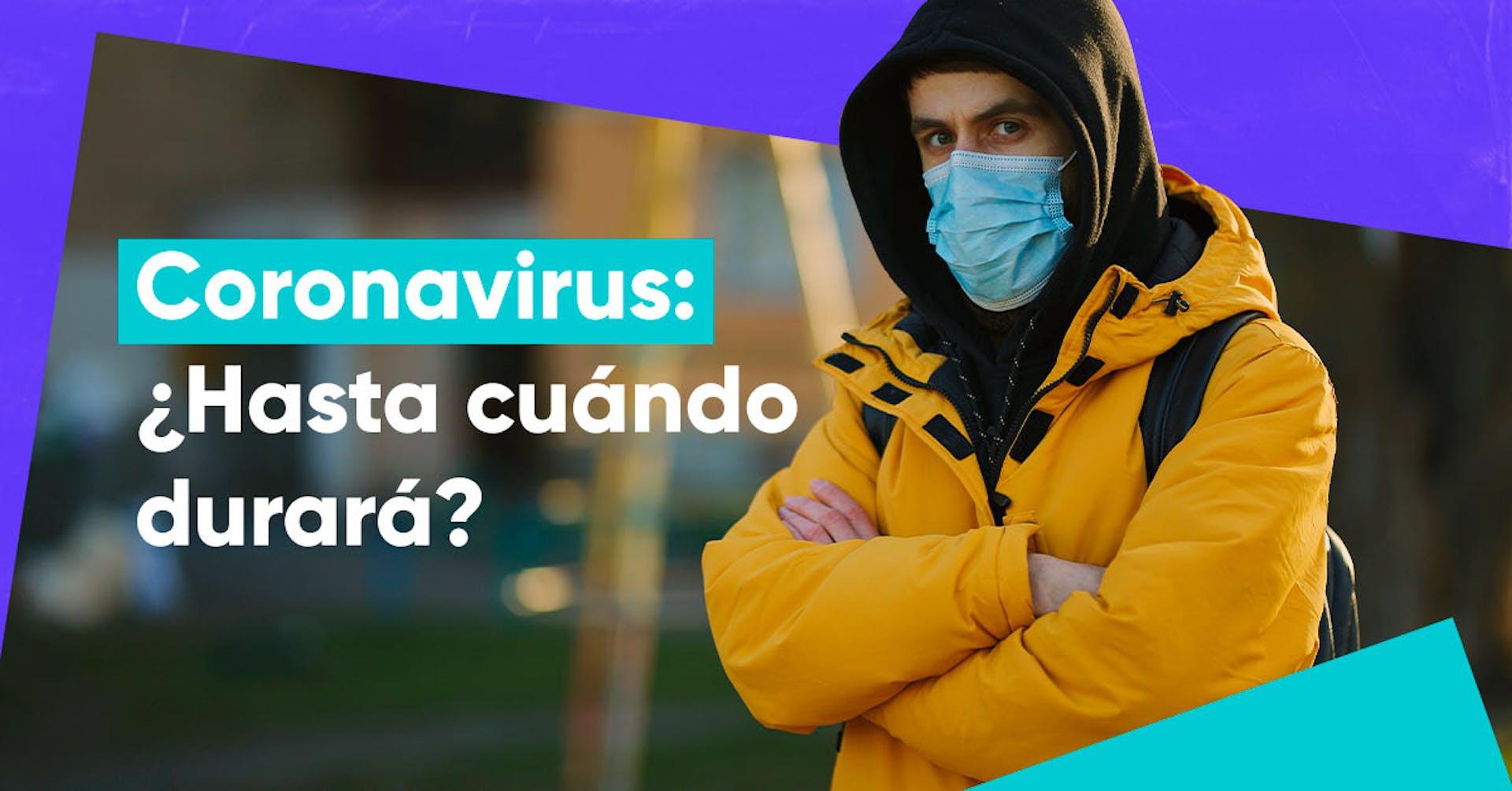 Coronavirus: ¿Cuánto durará la cuarentena?