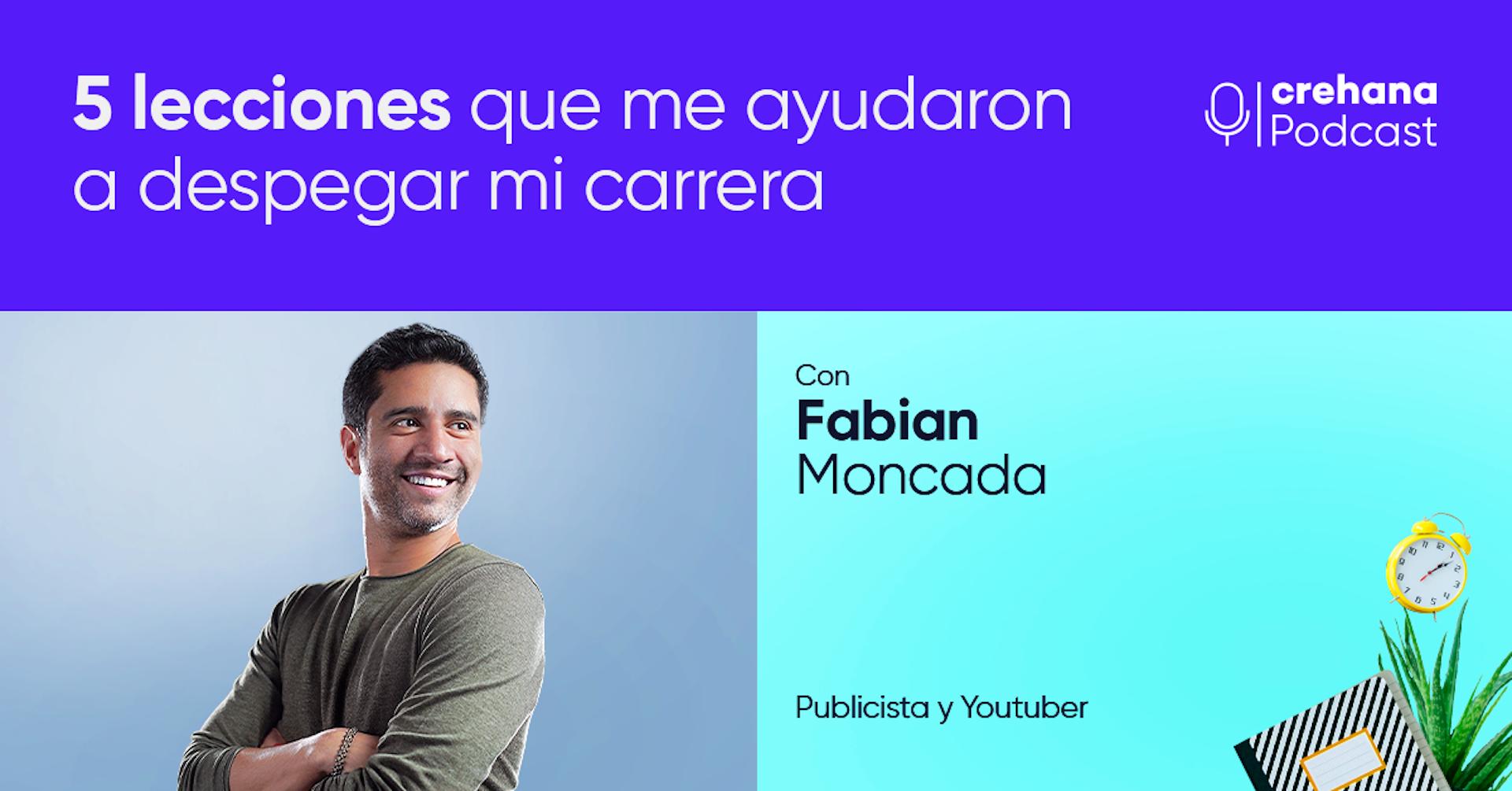 Crehana Podcast: Fabian El Publicista nos cuenta 5 lecciones que despegaron su carrera