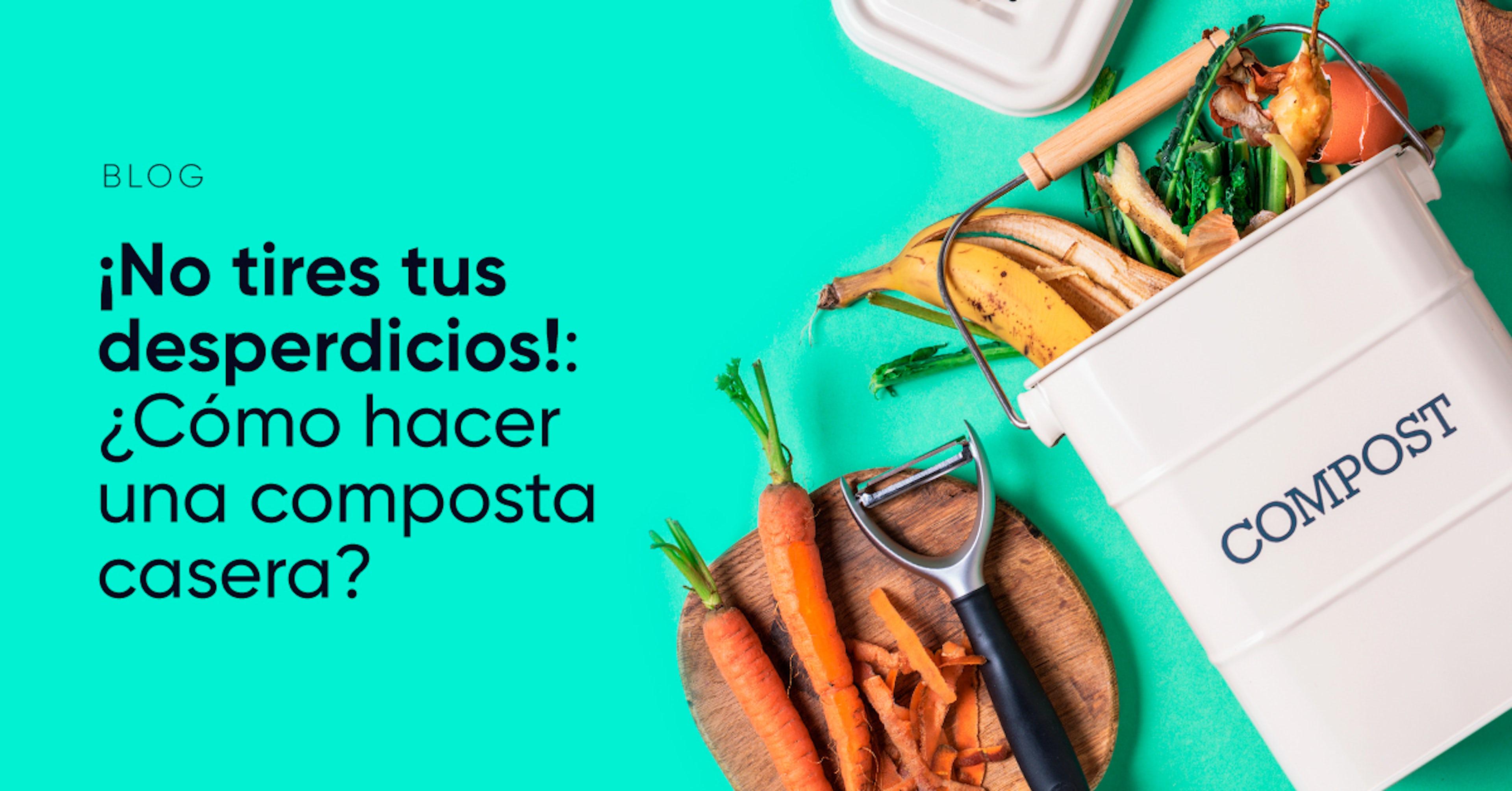 ¿Cómo hacer una composta casera y usar tus residuos a favor del medio ambiente?