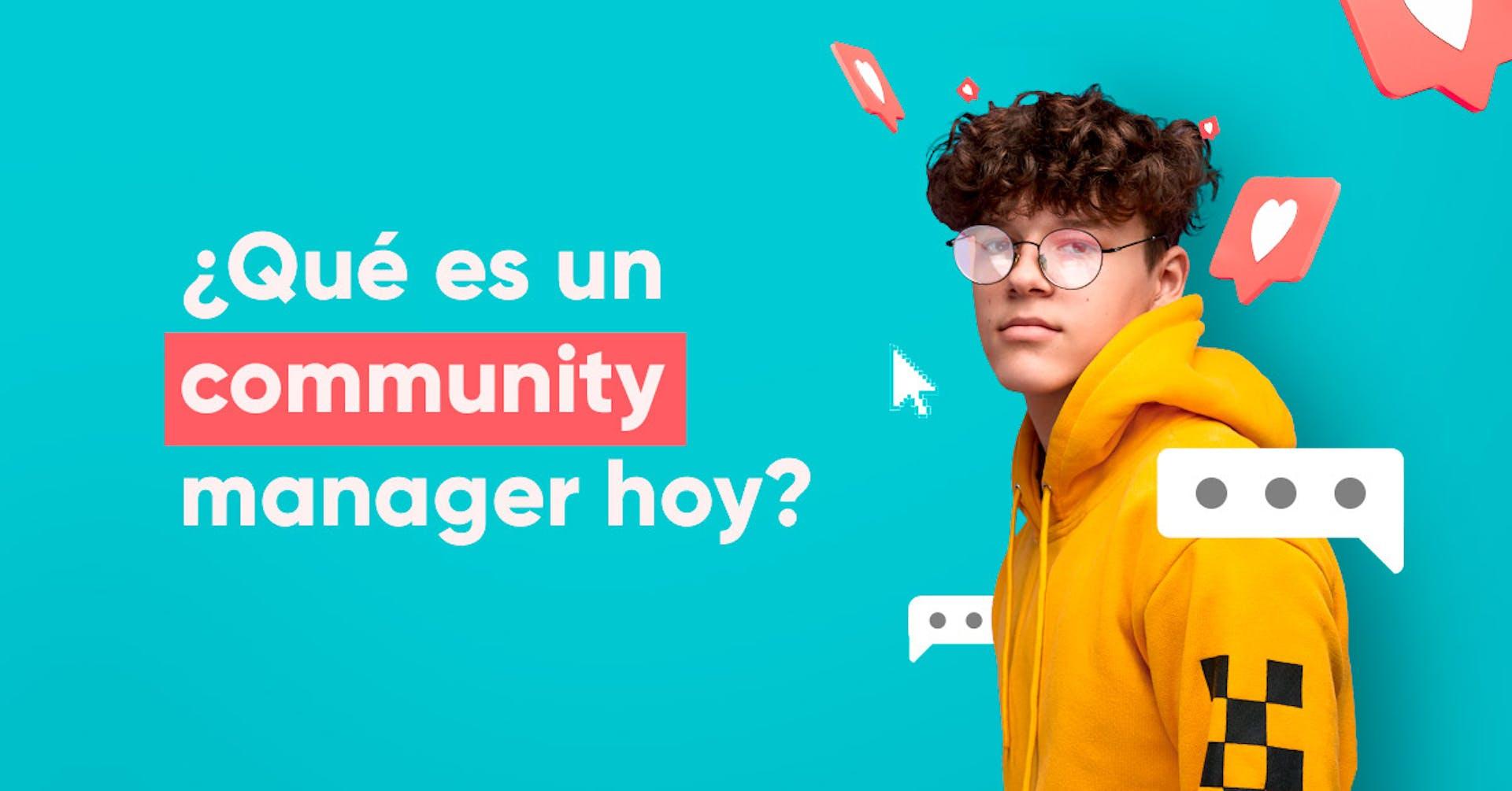 ¿Qué es un Community Manager hoy?