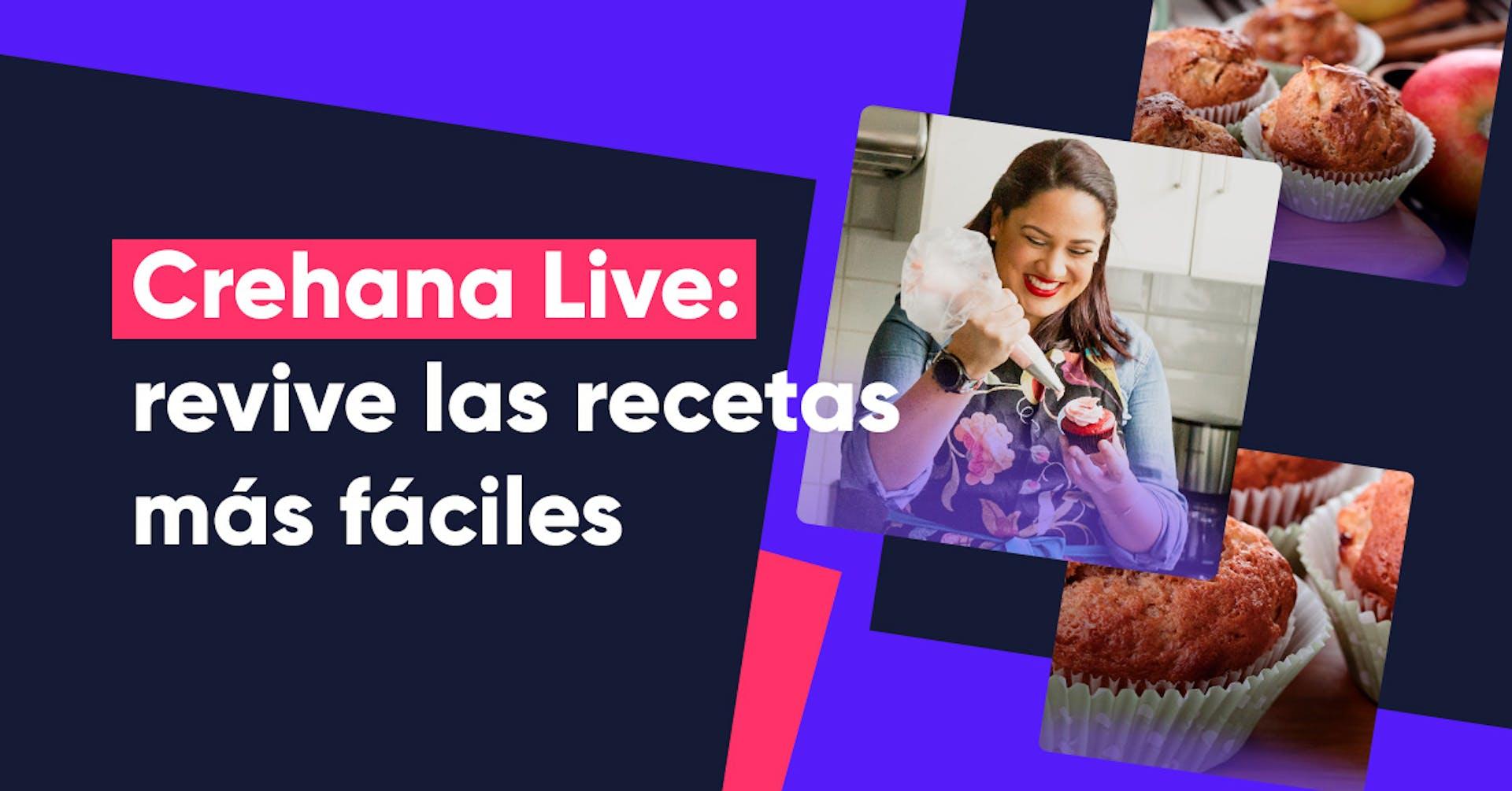 Crehana Live: Revive las recetas más fáciles