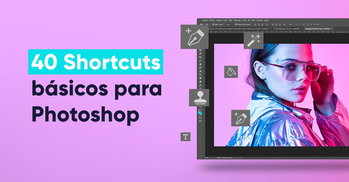 40 atajos básicos para Photoshop