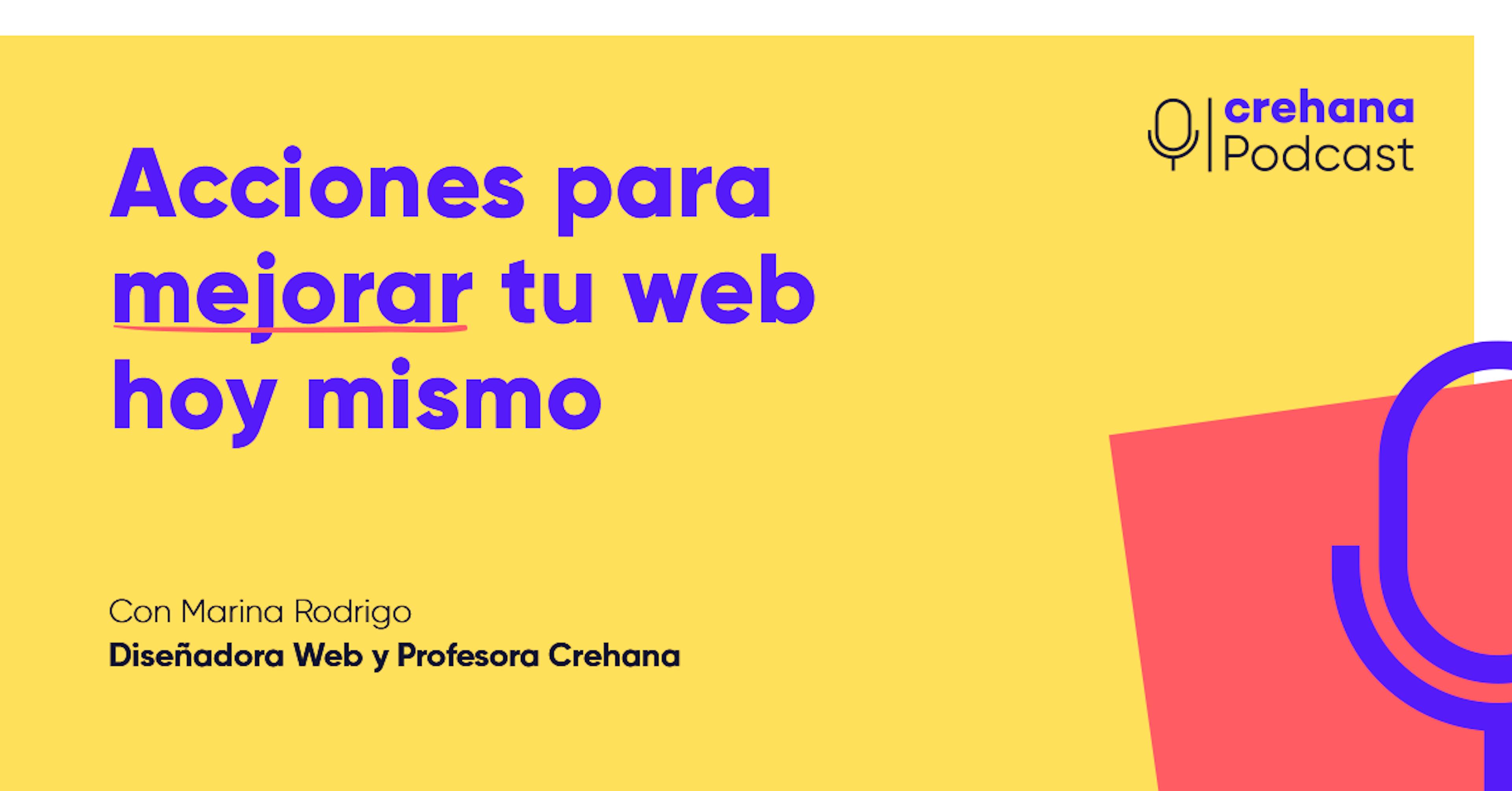 Crehana Podcast: Acciones para empezar o mejorar tu web hoy mismo