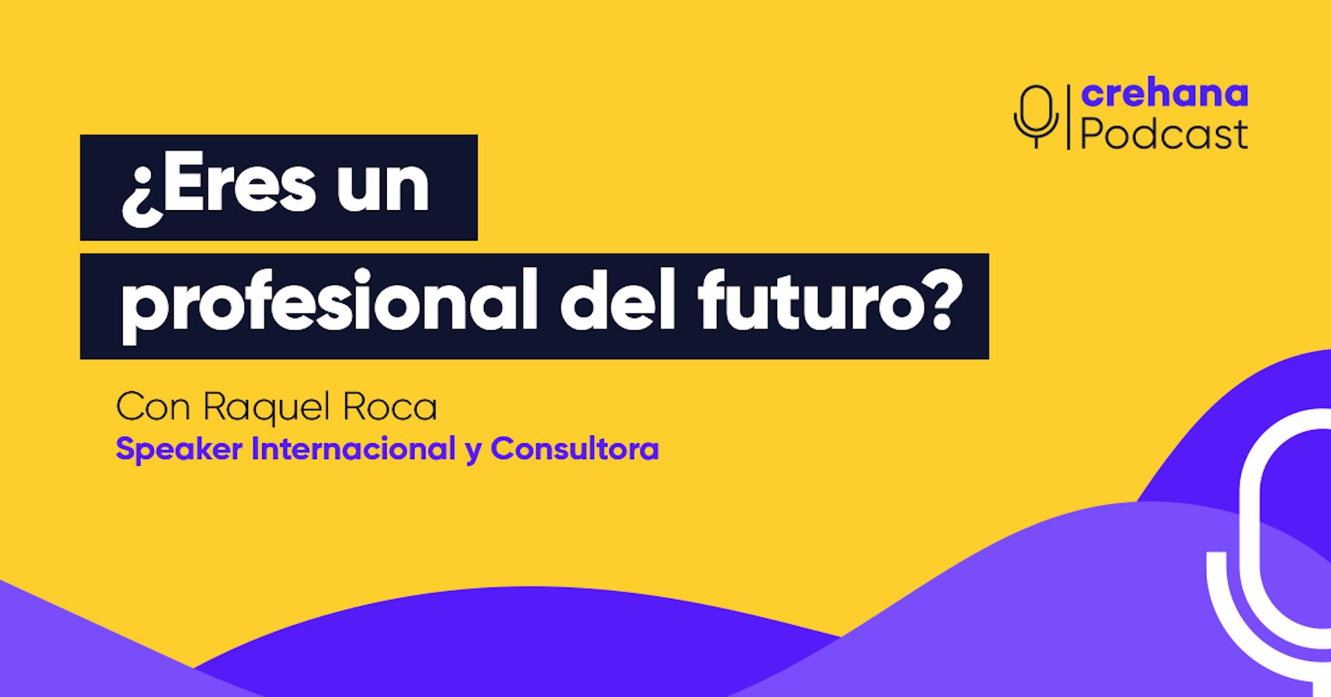 Crehana Podcast: ¿Eres un profesional del futuro?