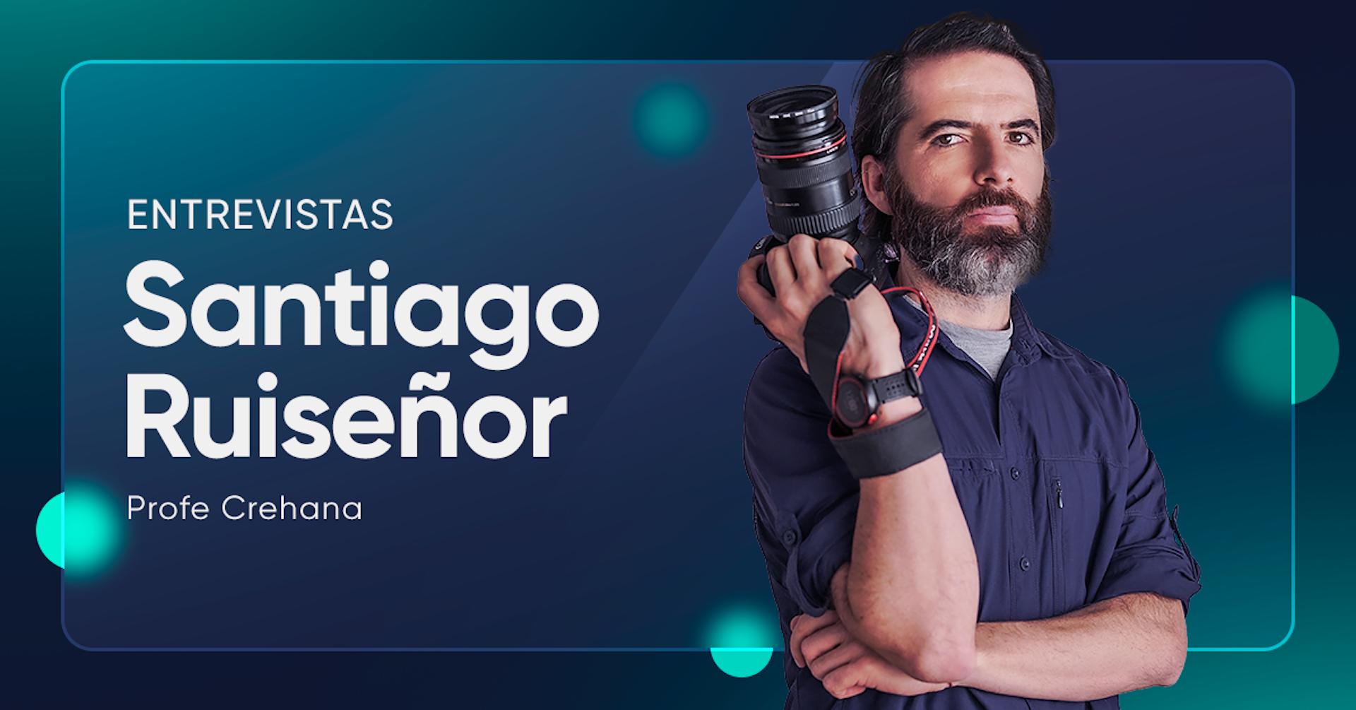 Santiago Ruiseñor o ¿cómo es dominar el lenguaje de la luz?