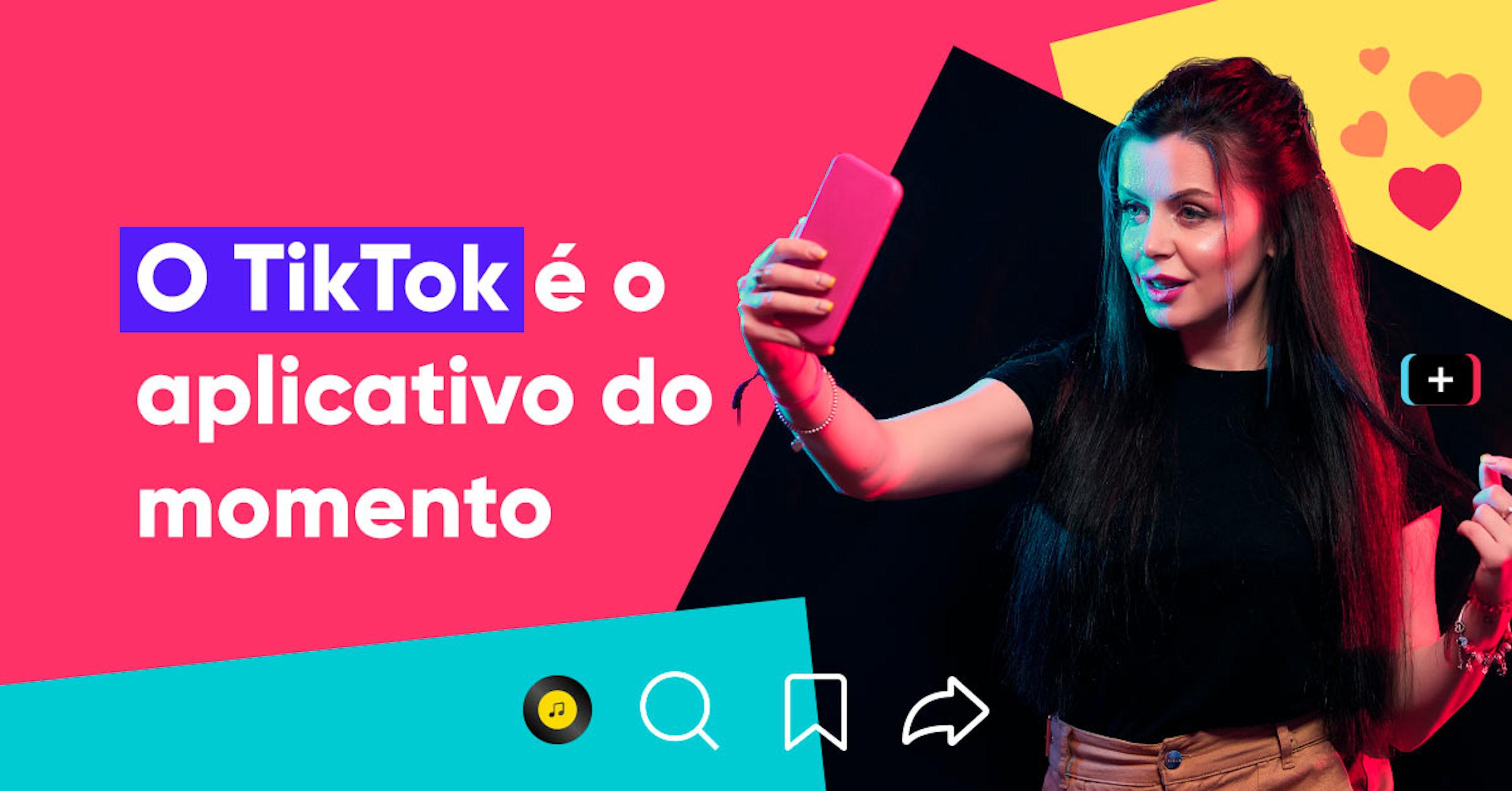 O TikTok é o aplicativo do momento! Como fazer tiktoks e viralizar meus vídeos?