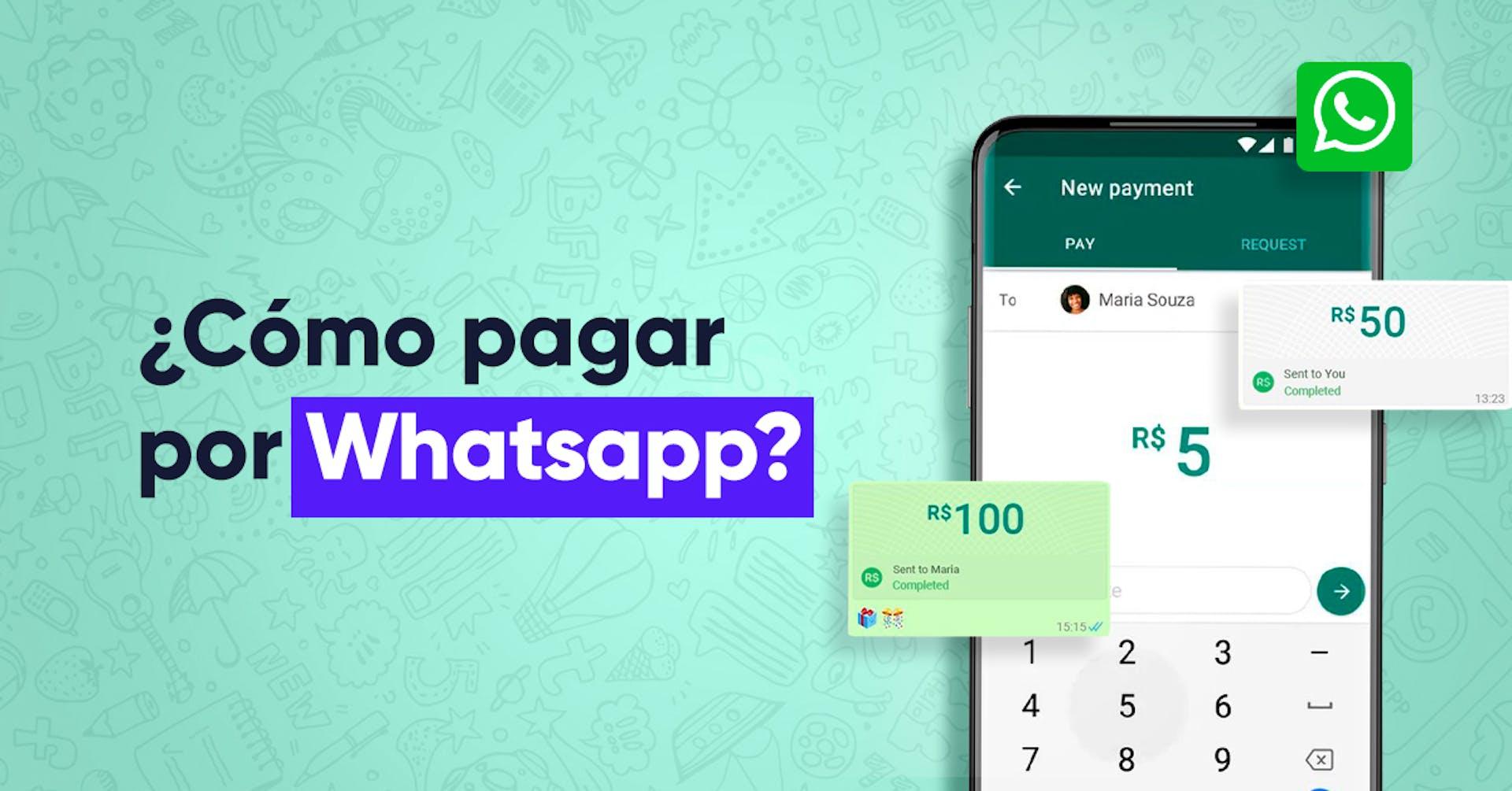 ¿Pagar y vender por WhatsApp? ¡Ya es posible!