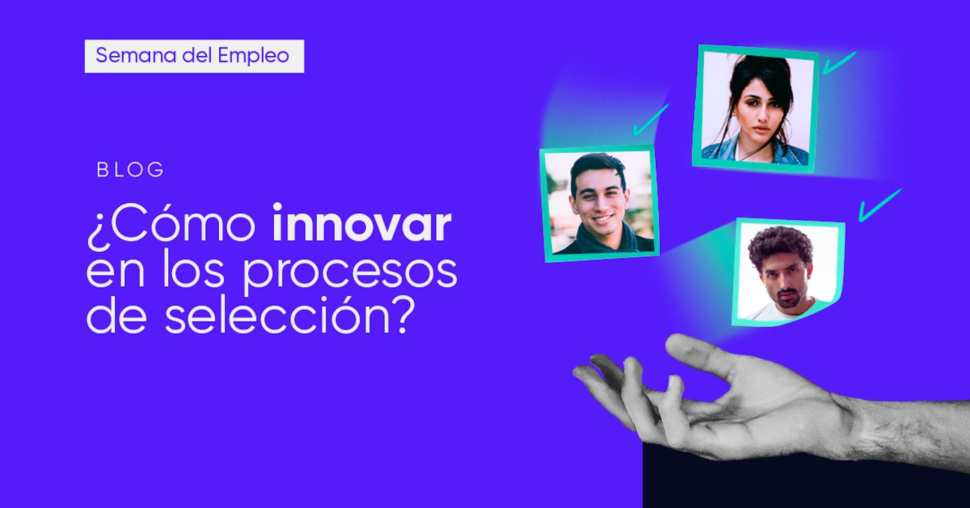 ¿Cómo innovar en los procesos de selección? ¡Realizamos el primer Talent Sprint de Latinoamérica!