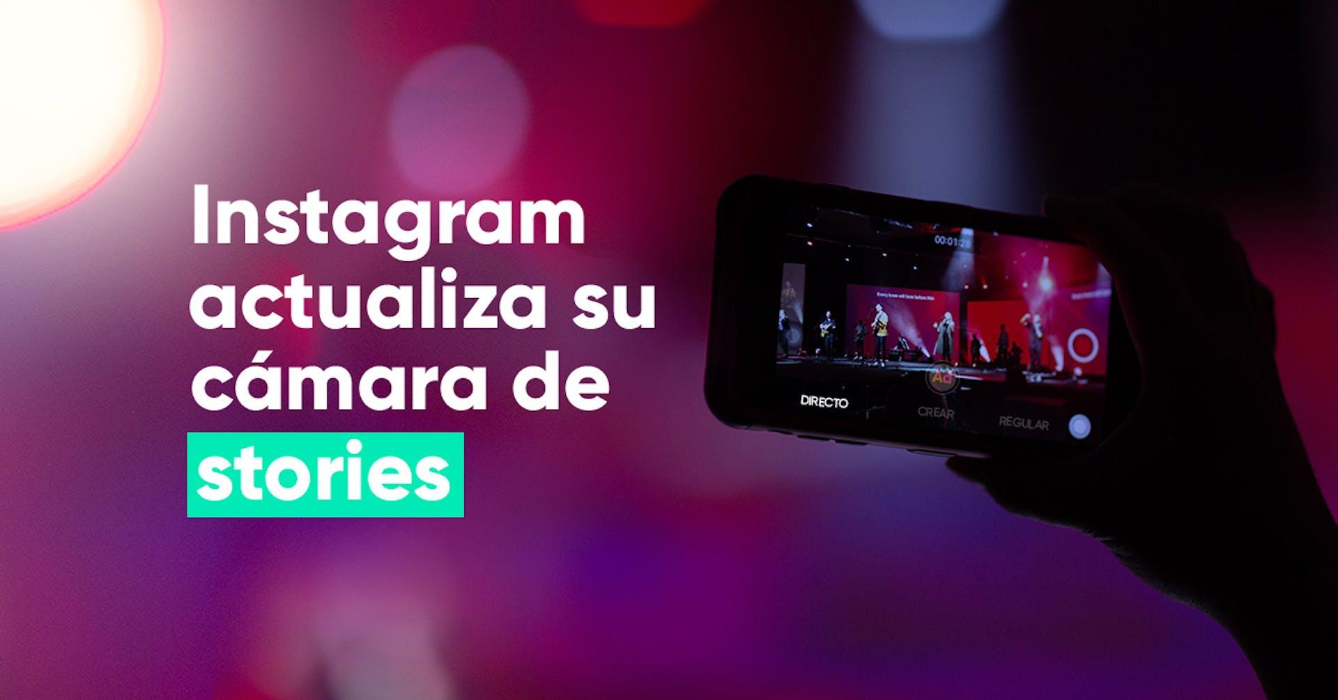 La cámara de Instagram para stories ha sido actualizada