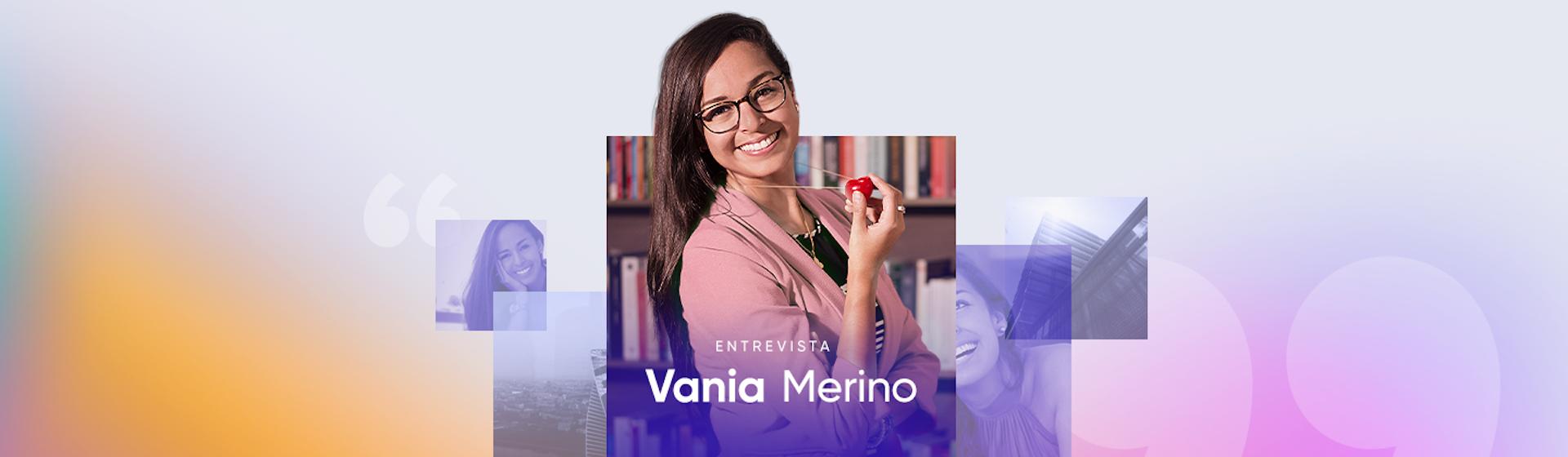 """Vania Merino: """"Dentro de toda adversidad, hay una gran oportunidad"""""""