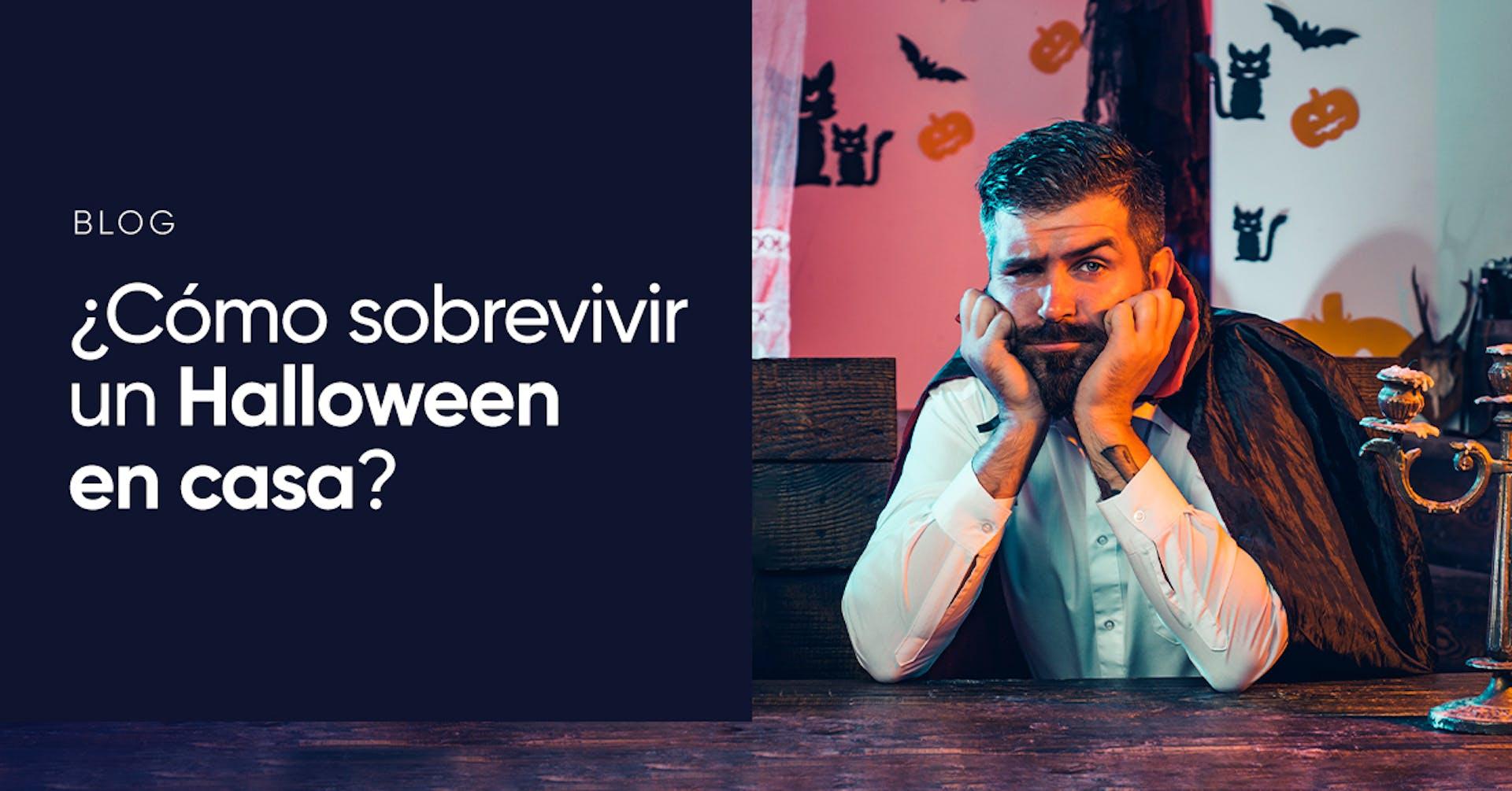¿Cómo sobrevivir a un Halloween en casa?