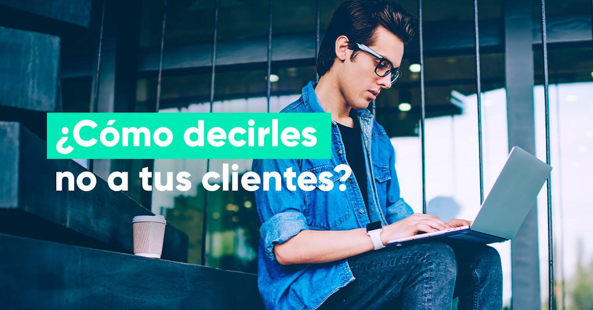 Aprender a decir no: ¿Cómo rechazar a un cliente sin sentirte culpable?