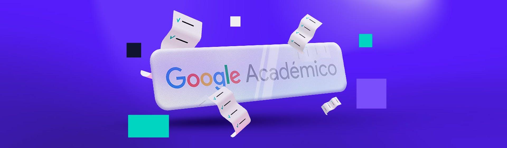 ¿Qué es Google Académico? Descubre al próximo aliado de tus informes