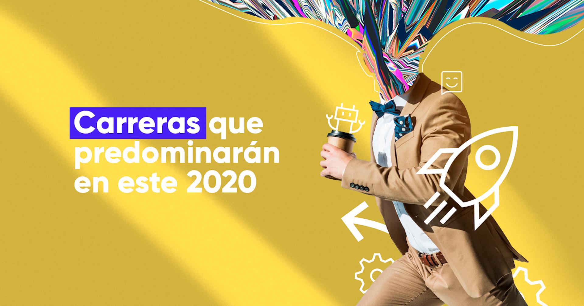 Carreras del futuro: cuáles predominarán en este 2020