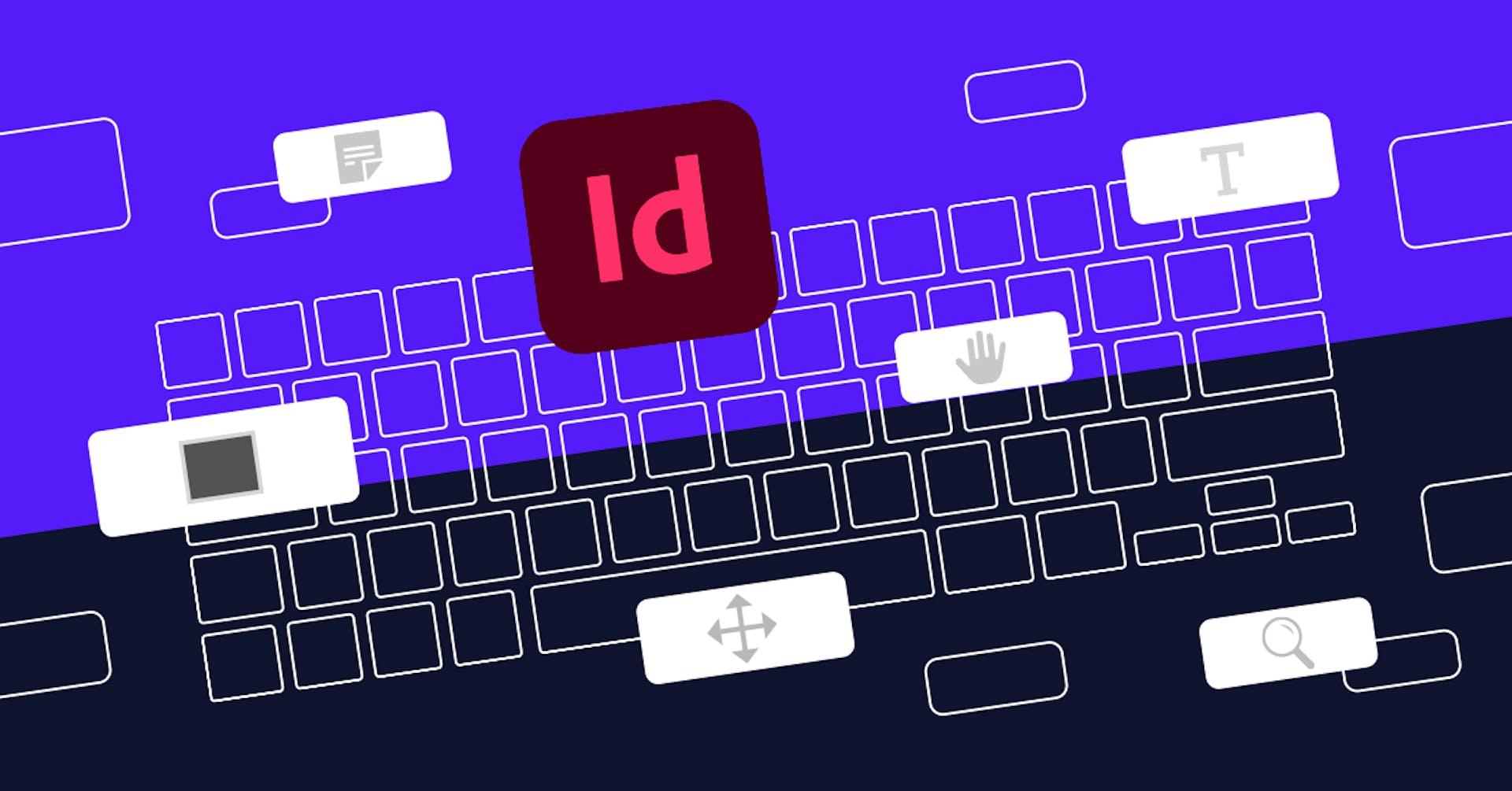 Conoce los shortcuts de InDesign que no pueden faltar en tu teclado