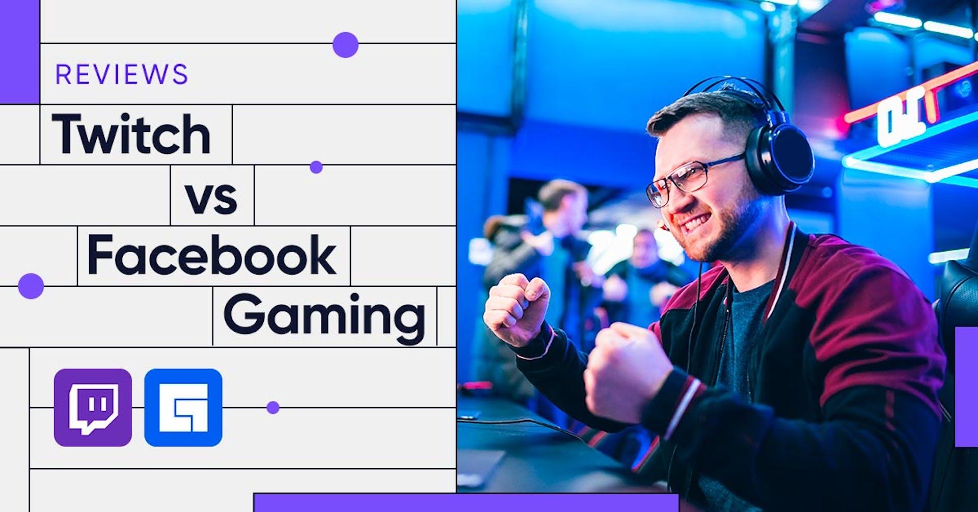 Twitch vs Facebook Gaming: Duelo de titanes del streaming