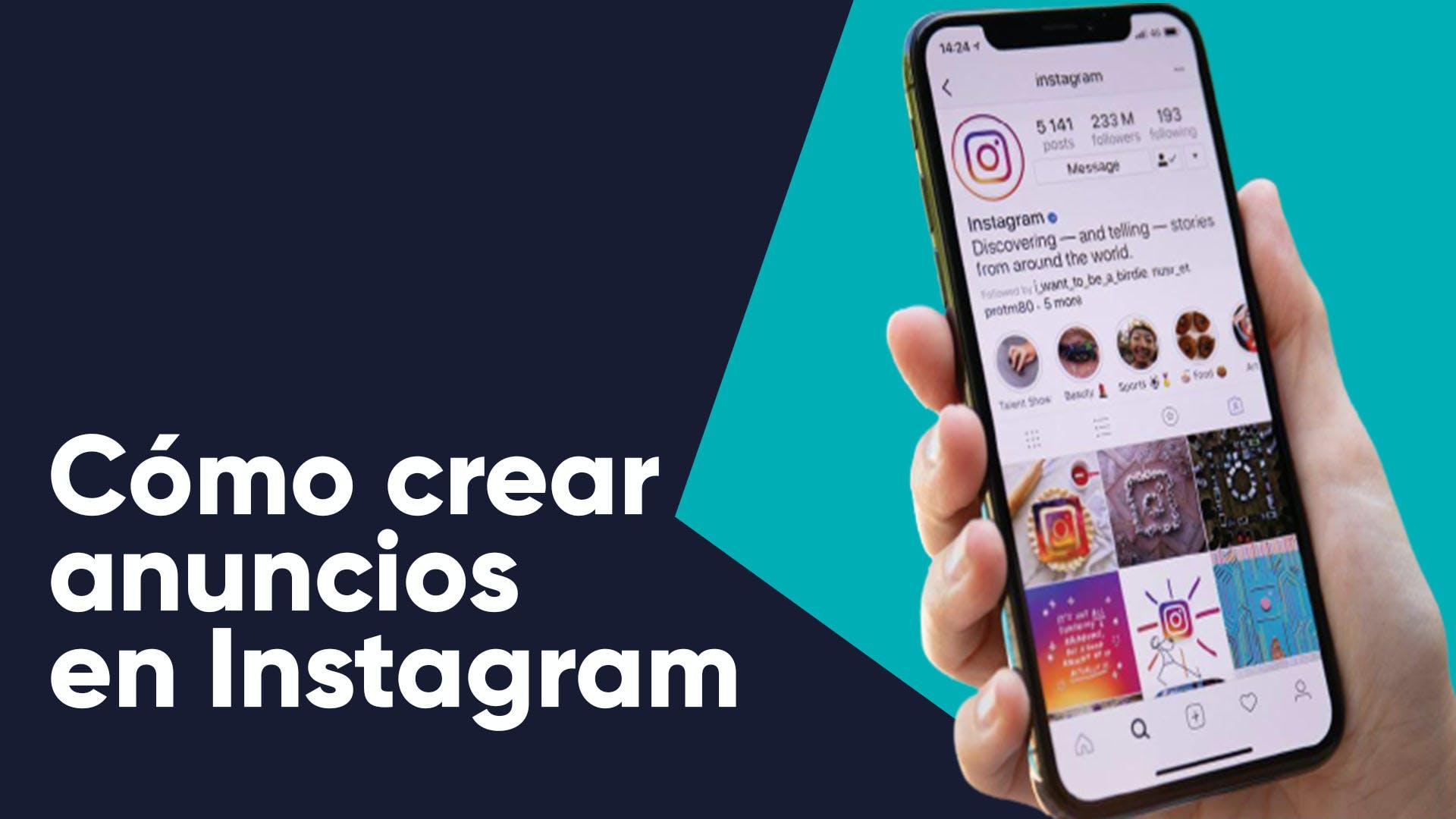 Te enseñamos cómo crear anuncios publicitarios en Instagram con solo 5 pasos