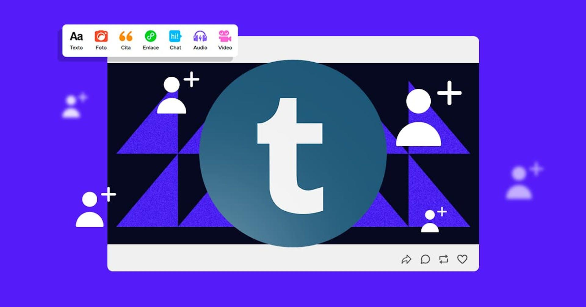 Descubre cómo ganar seguidores en Tumblr (y llevar más tráfico a tu blog)