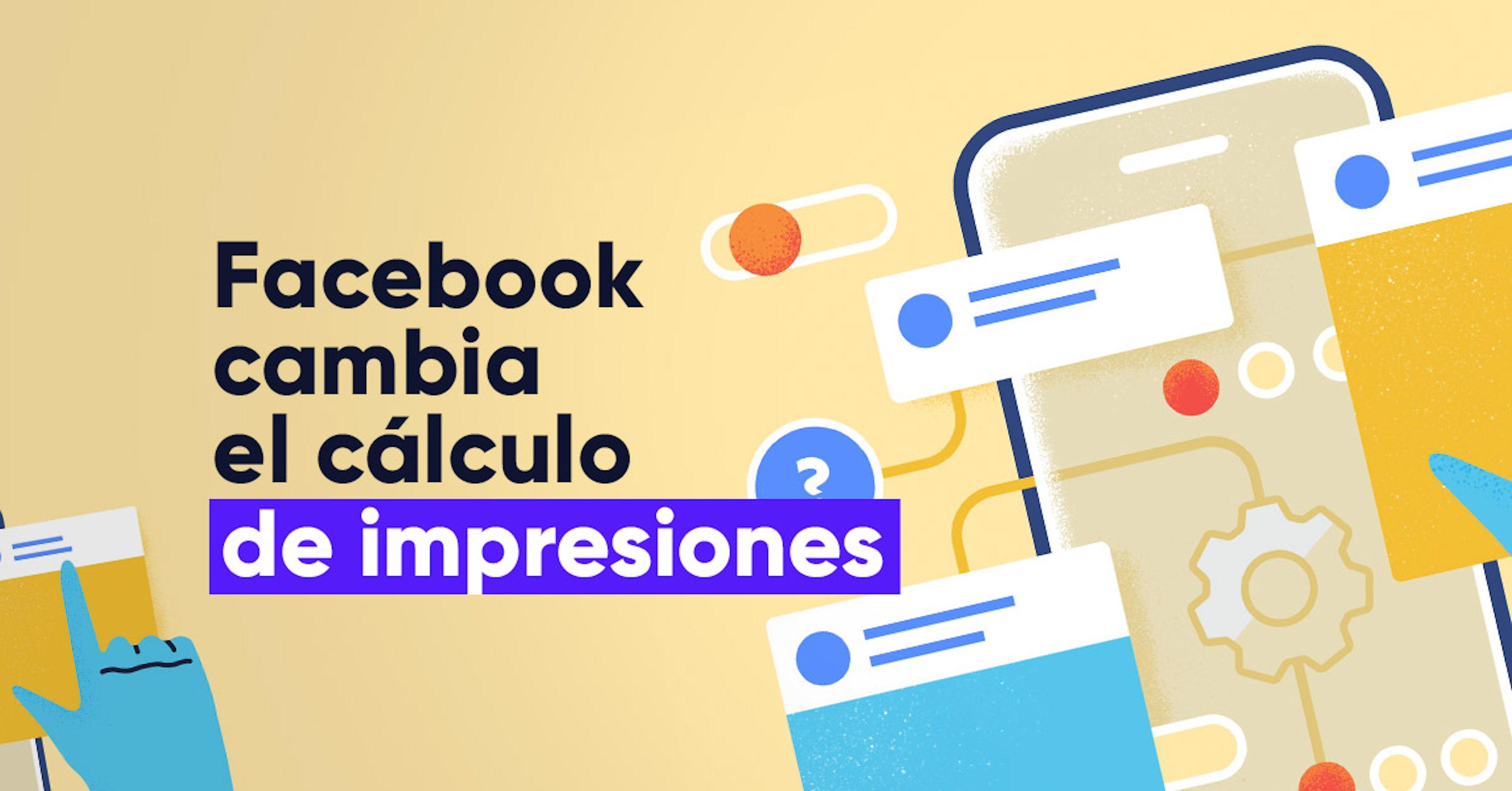 Ya hay una nueva manera de medir las impresiones en Facebook