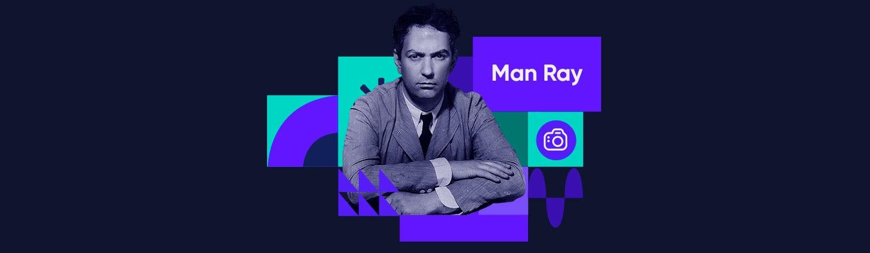 Man Ray: obras de arte maravillosas que rompen con todas las reglas