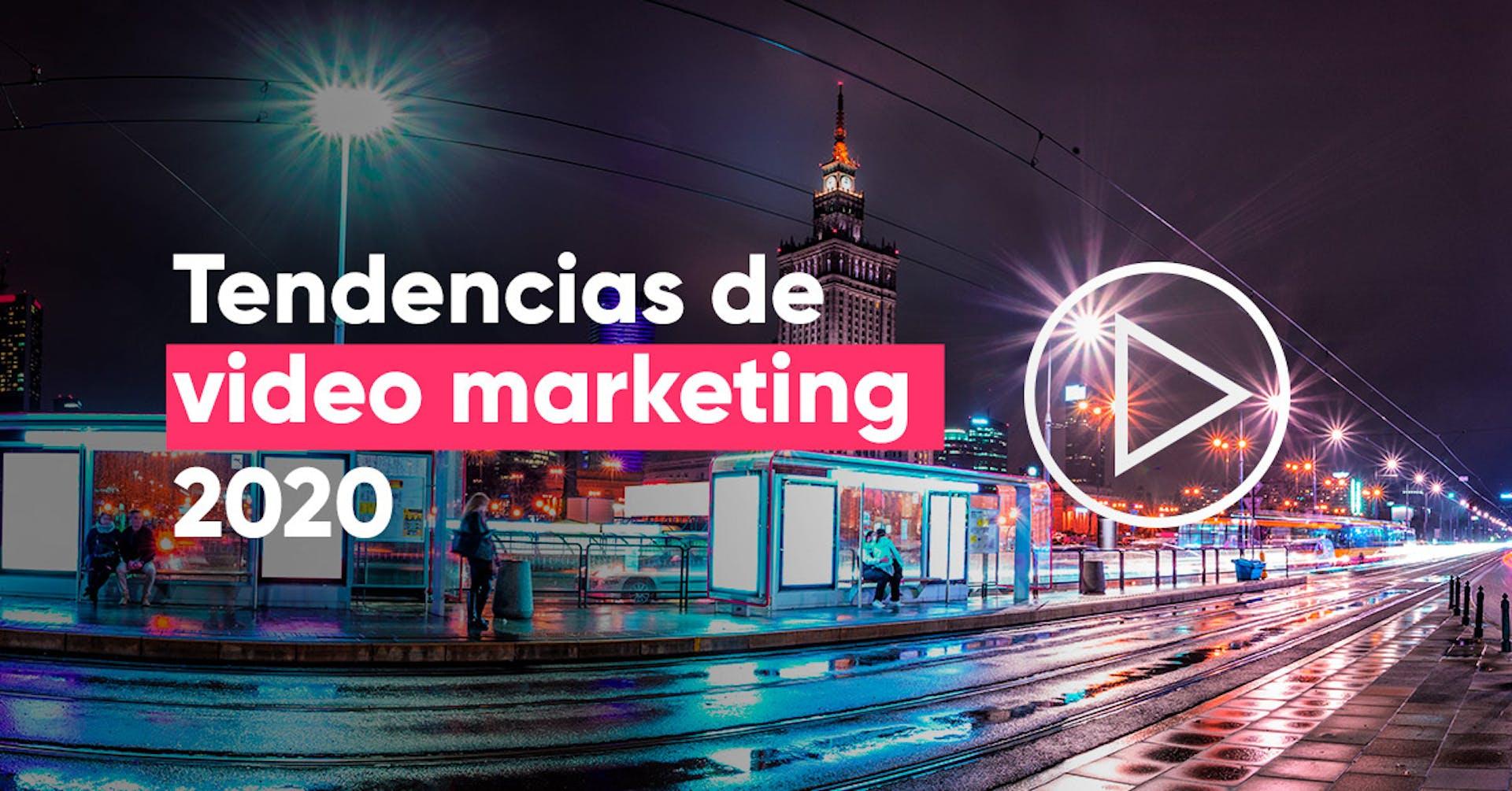 Estas son las 5 tendencias de video marketing en 2020