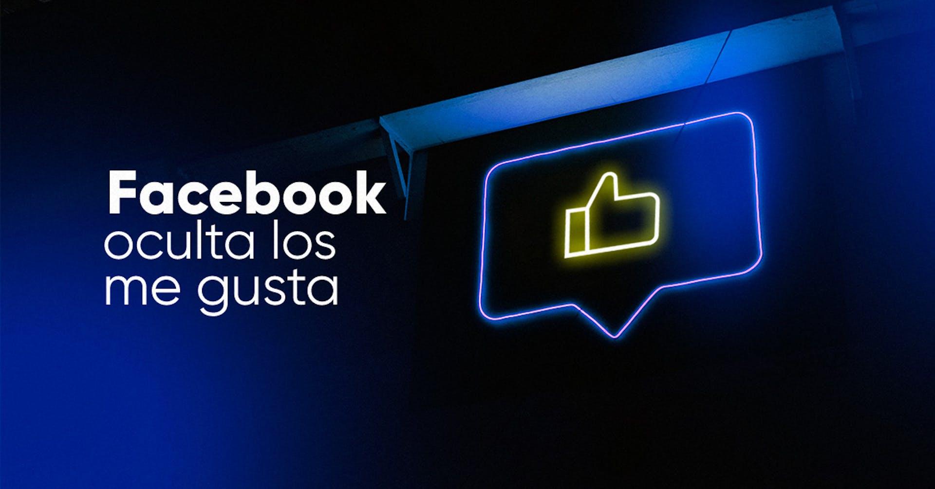 """Facebook empieza a ocultar los """"me gusta"""" de las publicaciones"""