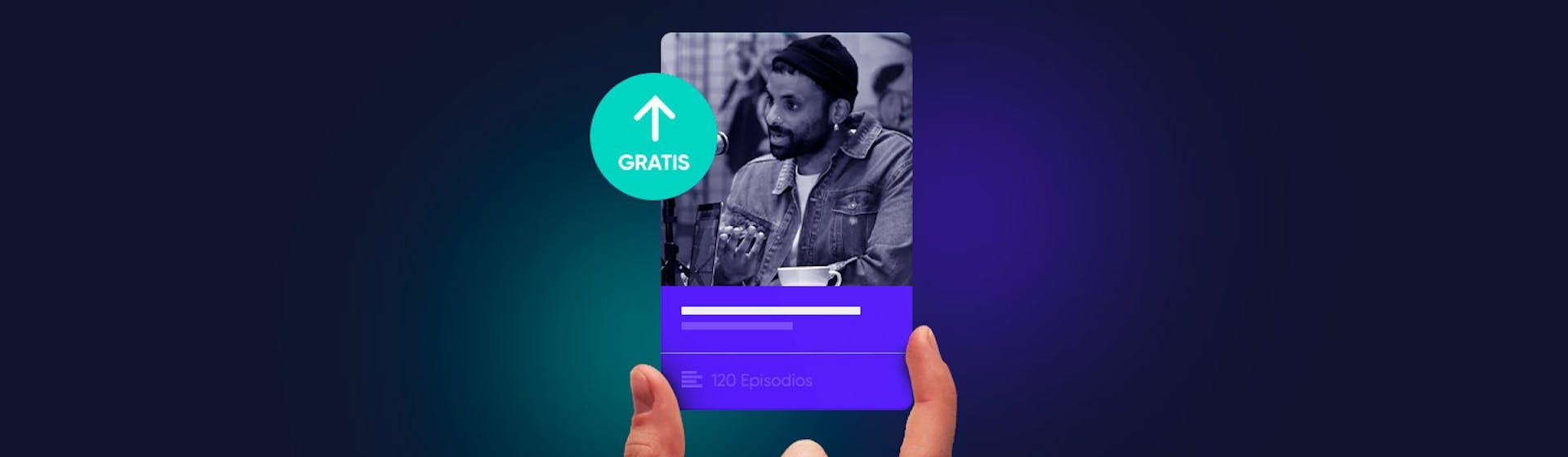 +10 plataformas para subir podcasts gratis ¡Crea contenido sin excusas ni deudas!