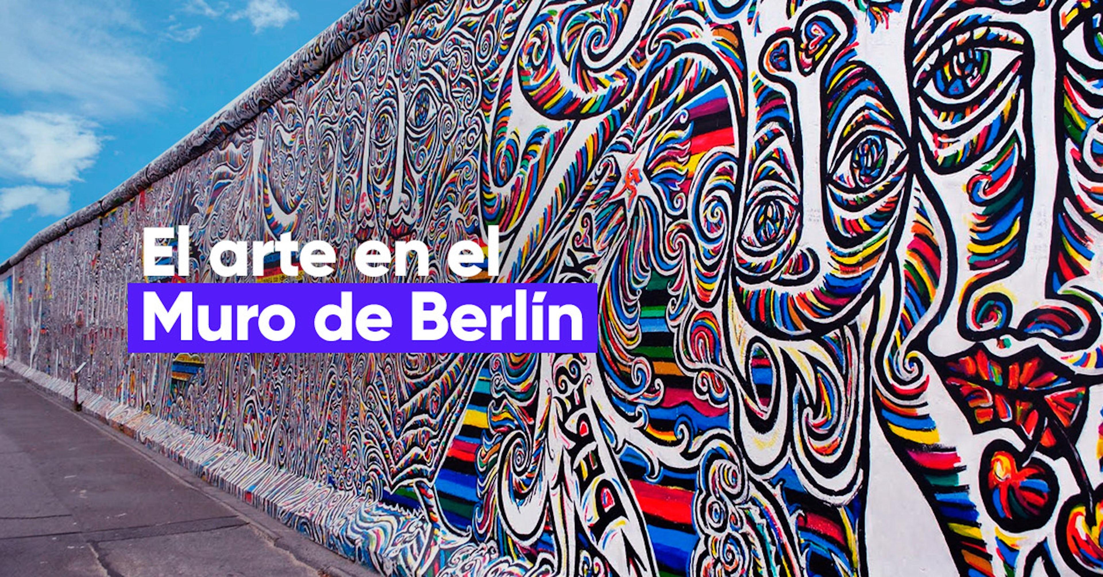East Side Gallery y cómo el arte le dio vuelta al significado del Muro de Berlín