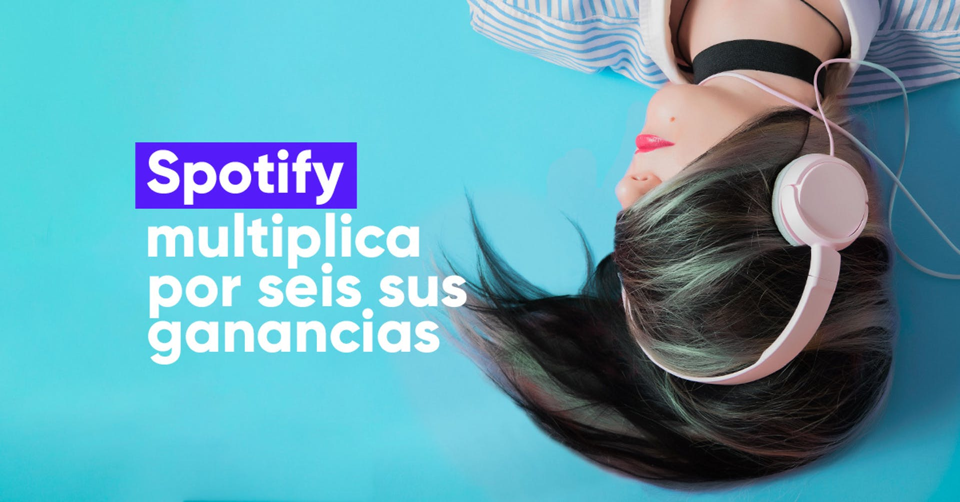 Spotify multiplica 6 veces sus beneficios gracias a los podcast