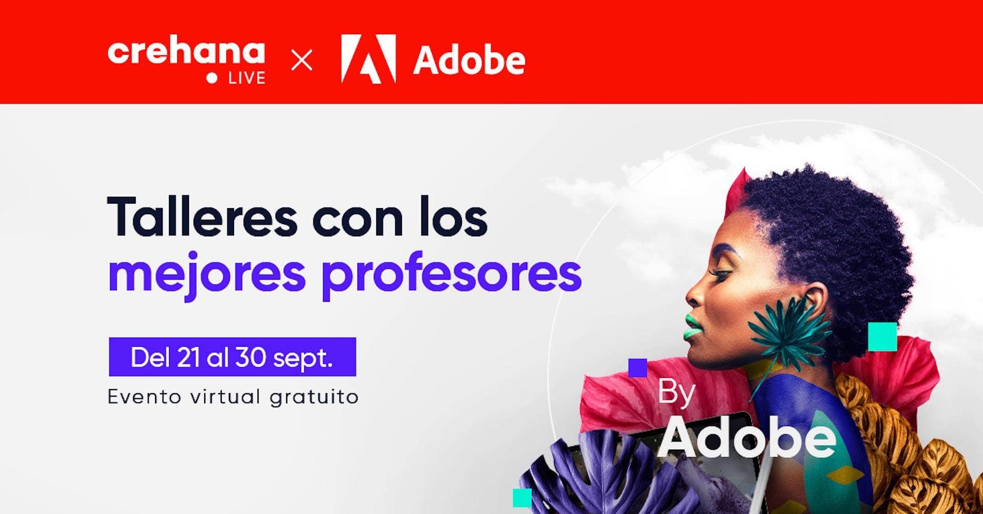 Crehana Live x Adobe: Gana una Licencia Adobe Creative Cloud y una Membresía Premium